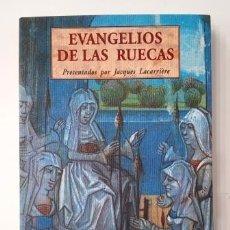 Libros de segunda mano: EVANGELIOS DE LAS RUECAS. PRESENTADOS POR JACQUES LACARRIÈRE (2000). Lote 285400923