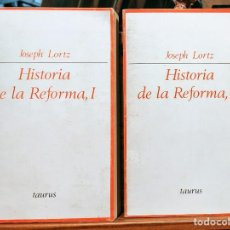 Libros de segunda mano: HISTORIA DE LA REFORMA - 2 TOMOS - LORTZ , JOSEPH - TAURUS. Lote 285741493