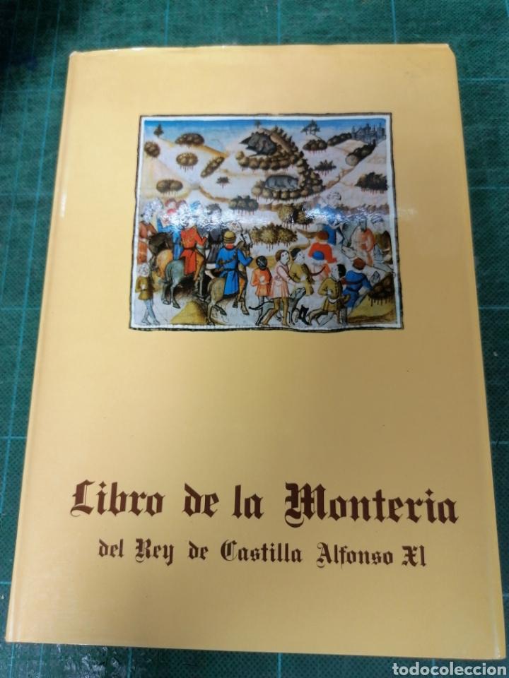 LIBRO DE LA MONTERÍA DEL REY DE CASTILLA ALFONSO XI (Libros de Segunda Mano - Historia - Otros)