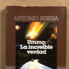 Libros de segunda mano: UMMO: LA INCREÍBLE VERDAD. ANTONIO RIBERA. PLAZA & JANÉS EDITORES 1985 (1ª EDICIÓN).. Lote 286061203