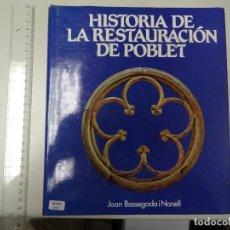 Libros de segunda mano: HISTORIA DE LA RESTAURACIÓN DE POBLET, JOAN BASSAGODA. Lote 286186898