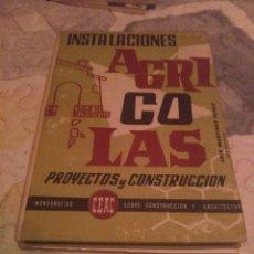 Libros de segunda mano: INSTALACIONES AGRÍCOLAS. CEAC.. Lote 286200818