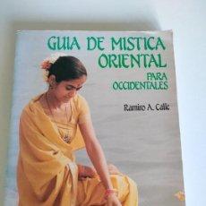 Libros de segunda mano: GUÍA DE MÍSTICA ORIENTAL PARA OCCIDENTALES - RAMIRO A. CALLE. Lote 286251148