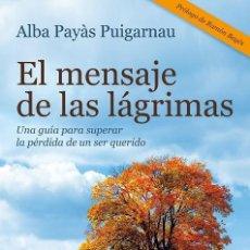 Livros em segunda mão: EL MENSAJE DE LAS LÁGRIMAS. Lote 285601793