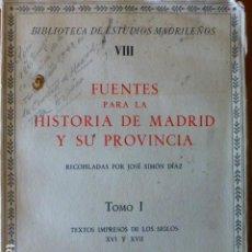 Libros de segunda mano: FUENTES PARA LA HISTORIA DE MADRID Y SU PROVINCIA JOSE SIMON DIAZ TOMO I. Lote 286359213