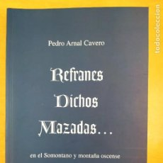 Libros de segunda mano: REFRANES, DICHOS, MAZADAS... EN EL SOMONTANO Y MONTAÑA OSCENSE / PEDRO ARNAL CAVERO / PRAMES. 2013. Lote 286436708