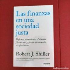 Libros de segunda mano: LAS FINANZAS EN UNA SOCIEDAD JUSTA ,ROBERT J. SHILLER,DEUSTO 2012. Lote 286468218
