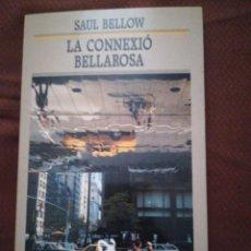 Libros de segunda mano: SAUL BELLOW LA CONNEXIÓ BELLAROSA. Lote 286471153