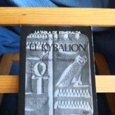 Livres d'occasion: LIBRO EL KYBALIÓN -TRES INICIADOS HERMES TRIMESGISTO-LA TABLA DE ESMERALDA -ENVÍO CERTIFICADO 4,99. Lote 286485003