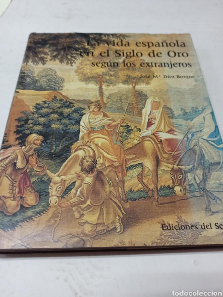 LA VIDA ESPAÑOLA EN EL SIGLO DE ORO SEGÚN LOS EXTRANJEROS, DIEZ-BORQUE, EDUCACIÓN. SERBAL 1990 (Libros de Segunda Mano - Historia - Otros)