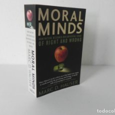 Libros de segunda mano: MORAL MINDS (HOW NATURE DESIGNED OUR UNIVERSAL SENSE OF RIGHT AND WRONG) MARC D. HAUSER - 2009. Lote 286685228