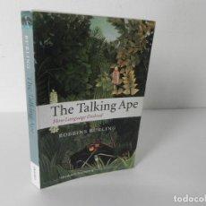 Libros de segunda mano: THE TALKING APE (HOW LANGUAGE EVOLVED) ROBBINS BURLING - OXFORD UNIVERSITY PRESS-2007. Lote 286694318