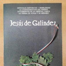 Libros de segunda mano: ARTICULOS HISTORICOS / JESÚS DE GALINDEZ / 1987. DIPUTACIÓN FORAL DE ALAVA. Lote 286774753
