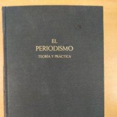 Libros de segunda mano: EL PERIODISMO.TEORÍA Y PRACTICA / VV.AA. / 1953. NOGUER. Lote 286787493