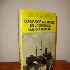 Livros em segunda mão: CORSARIOS ALEMANES EN LA SEGUNDA GUERRA MUNDIAL - LUIS DE LA SIERRA - JUVENTUD, MUY BUEN ESTADO. Lote 286790473