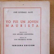 Libros de segunda mano: YO FUI UN JOVEN MAURISTA / JOSÉ GUTIERREZ-RAVÉ / 3ªEDICIÓN. LIBROS Y REVISTAS-MADRID. Lote 286803768