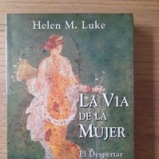 Livros em segunda mão: LA VÍA DE LA MUJER: EL DESPERTAR DEL ETERNO FEMENINO, HELEN M. LUKE, EDAF, 1997, RARO. Lote 286945993