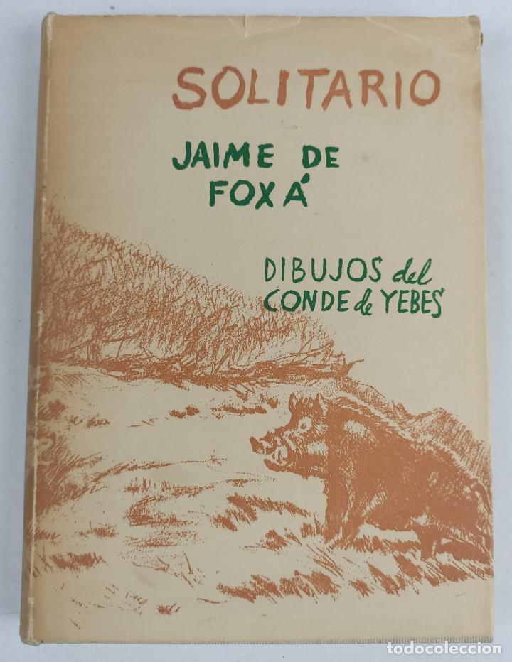 SOLITARIO / ANDANZAS Y MEDITACIONES DE UN JABALI - FOXA - CONDE DE YEBES - 1960 (Libros de Segunda Mano - Bellas artes, ocio y coleccionismo - Otros)