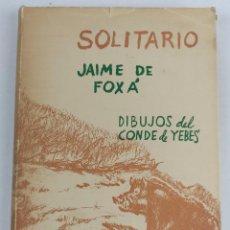 Libros de segunda mano: SOLITARIO / ANDANZAS Y MEDITACIONES DE UN JABALI - FOXA - CONDE DE YEBES - 1960. Lote 286946973
