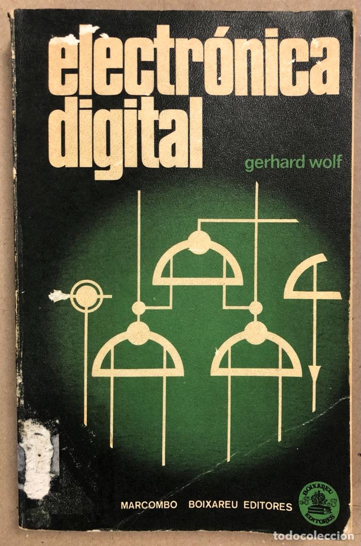 ELECTRÓNICA DIGITAL. GERHARD WOLF. MARCOMBO BOIXAREU EDITORES 1983. (Libros de Segunda Mano - Ciencias, Manuales y Oficios - Otros)