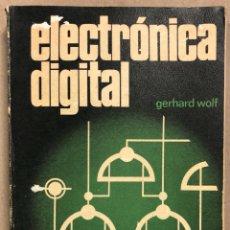 Libros de segunda mano: ELECTRÓNICA DIGITAL. GERHARD WOLF. MARCOMBO BOIXAREU EDITORES 1983.. Lote 286958853