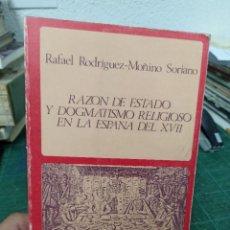 Livres d'occasion: RAFAEL RODRÍGUEZ-MOÑINO SORIANO. RAZÓN DE ESTADO Y DOGMATISMO RELIGIOSO EN LA ESPAÑA DEL S.XVII. Lote 286969713