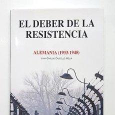 Libri di seconda mano: EL DEBER DE LA RESISTENCIA. ALEMANIA (1933-1945).- JUAN CARLOS CASTELLÓ (2016). Lote 287003578