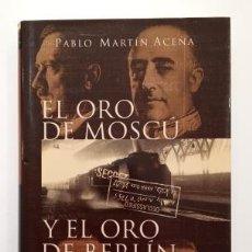Libros de segunda mano: EL ORO DE MOSCÚ Y EL ORO DE BERLÍN.- PABLO MARTÍN ACEÑA (2001). Lote 286976058