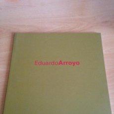 Libros de segunda mano: EDUARDO ARROYO. EXPOSICION BANCO ZARAGOZANO. 2000. Lote 287110838
