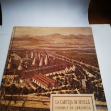 Libros de segunda mano: LIBRO LA CARTUJA DE SEVILLA, FÁBRICA DE CERÁMICA. BEATRIZ MAESTRE. Lote 287150488