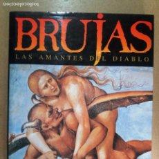 Libros de segunda mano: BRUJAS LAS AMANTES DEL DIABLO / FERNANDO JIMENEZ DEL OSO. Lote 287201563