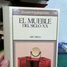 Libri di seconda mano: EL MUEBLE DEL SIGLO XX. ART DECÓ. Lote 287235023