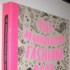 Libros de segunda mano: MI MARAVILLOSO FASHION BOOK - PARA DIBUJAR,CREAR Y SOÑAR - NINA CHAKRABARTI. Lote 287235703