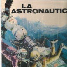 Libros de segunda mano: LA ASTRONAUTICA. ANTONIO RIBERA. PLAZA & JANÉS, 1973.(P/B74). Lote 287329503