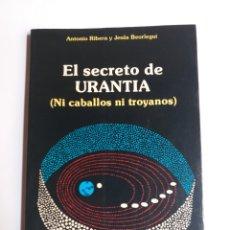 Libros de segunda mano: EL SECRETO DE URANTIA ( NI CABALLOS NI TROYANOS ) . ANTONIO RIBERA Y JESÚS BEORLEGUI. Lote 287343208