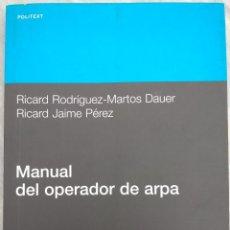 Libros de segunda mano: MANUAL DEL OPERADOR DE ARPA – RICARD RODRÍGUEZ Y RICARD JAIME (UPC, 2001) /// PESQUERO PATRÓN BUQUES. Lote 287359598