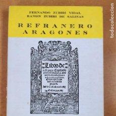 Libros de segunda mano: REFRANERO ARAGONES / FERNANDO ZUBIRI - RAMÓN ZUBIRI DE SALAINAS / 1981. COLECCIÓN ARAGÓN. Lote 287406533