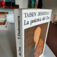 Libros de segunda mano: LA PRÁCTICA DEL ZEN: Y CUATRO TEXTOS CANÓNICOS ZEN DE TAISEN DESHIMARU. Lote 287406938