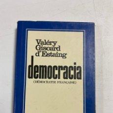 Libros de segunda mano: DEMOCRACIA. DEMOCRATIE FRANÇAISE. VALÉRY GISCARD D'ESTAING. PLAZA & JANES ED. BARCELONA, 1976.. Lote 287411243