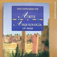 Libros de segunda mano: DICCIONARIO DE ARTE Y ARQUEOLOGÍA / J.W. MOLLETT / 1988. EDIMAT. Lote 287415273