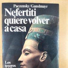 Libros de segunda mano: NEFERTITI QUIERE VOLVER A CASA / PACZENSKY-GANSLMAYR / 1985. PLANETA. Lote 287415873