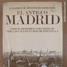 Libros de segunda mano: EL ANTIGUO MADRID / RAMÓN MESONERO ROMANOS / 1981 / EDICIÓN FACSIMIL. Lote 287419883