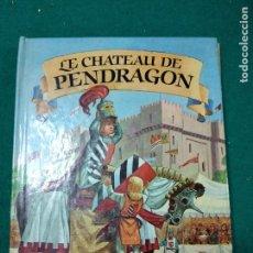 Libros de segunda mano: LE CHATEAU DE PENDRAGON. LIBRO ANIMADO. ROUGE ET OR. EDITIONS G.P. PARIS 1982.. Lote 287425913