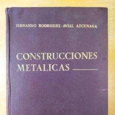 Libros de segunda mano: CONSTRUCIONES METALICAS FERNANDO RODRIGUEZ-AVIAL AZCUNAGA / 6ªED.1968. Lote 287436598