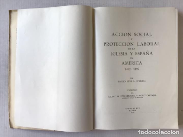 Libros de segunda mano: ACCION SOCIAL Y PROTECCION LABORAL DE LA IGLESIA Y ESPAÑA EN AMÉRICA. 1492-1892. - EYRÉ L. DABRAL, - Foto 2 - 287450228