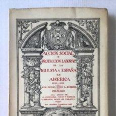 Libros de segunda mano: ACCION SOCIAL Y PROTECCION LABORAL DE LA IGLESIA Y ESPAÑA EN AMÉRICA. 1492-1892. - EYRÉ L. D'ABRAL,. Lote 287450228