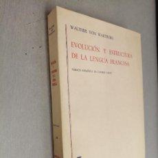Livros em segunda mão: EVOLUCIÓN Y ESTRUCTURA DE LA LENGUA FRANCESA / WALTHER VON WARTBURG / ED. GREDOS 1966. Lote 287454428