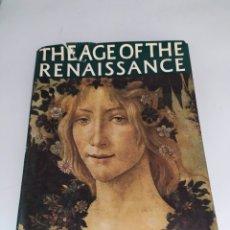 Libros de segunda mano: THE AGE OF THE RENAISSANCE. Lote 287477228