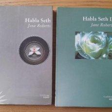 Libros de segunda mano: HABLA SETH, JANE ROBERT, DOS VOLUMENES. ED. LUCIERNAGA, 1998. MUY RAROS:. Lote 287539288