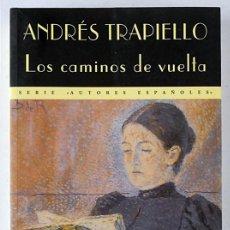 Libros de segunda mano: LOS CAMINOS DE VUELTA - ANDRÉS TRAPIELLO - VALDEMAR (2000) ESCASO. Lote 287560093